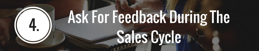 ask for feedback during sales cycle