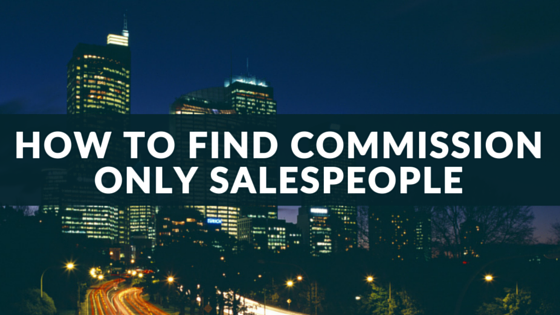 How To Find Commission Only Sales Reps